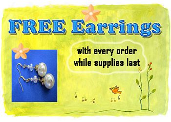 FREE pair of earrings with every order while supplies last.